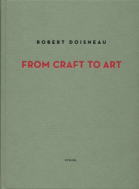 Robert Doisneau: From Craft to Art