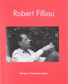 Robert Filliou: The Secret of Permanent Creation