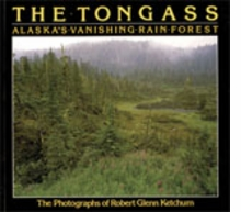 Robert Glenn Ketchum: The Tongass