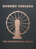 Robert Indiana: The Monumental Woods