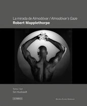 Robert Mapplethorpe: Almodóvar's Gaze
