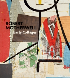 the collages of robert motherwell a retrospective exhibition