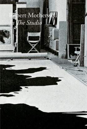 Robert Motherwell: In the Studio