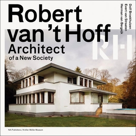 Robert van 't Hoff: Architect of a New Society