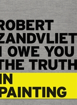 Robert Zandvliet: I Owe You the Truth in Painting