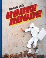 Robin Rhode: Catch Air