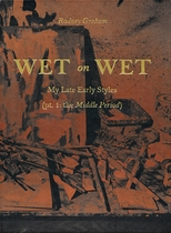 Rodney Graham: Wet on Wet