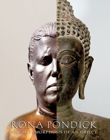 Rona Pondick: The Metamorphosis of an Object