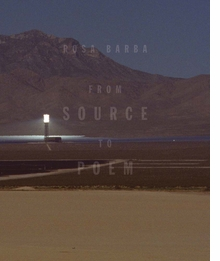 Rosa Barba: From Source to Poem