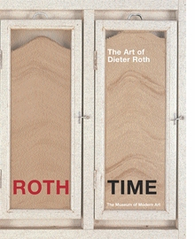 Roth Time: A Dieter Roth Retrospective