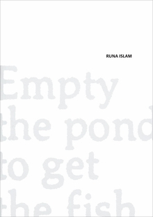 Runa Islam: Empty The Pond To Get The Fish