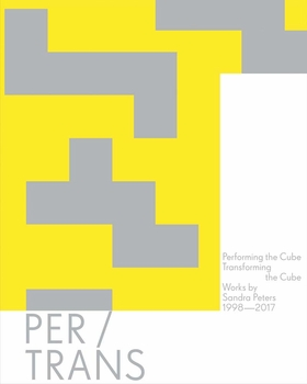 Sandra Peters: Performing the Cube, Transforming the Cube