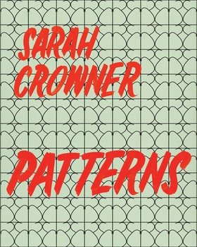 Sarah Crowner: Patterns