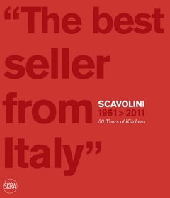 Scavolini 1961-2011: 50 Years of Kitchens