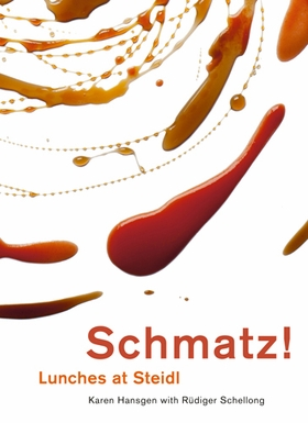 Schmatz: Lunches at Steidl