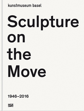 Sculpture on the Move 1946–2016