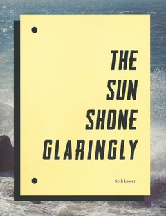 Seth Lower: The Sun Shone Glaringly