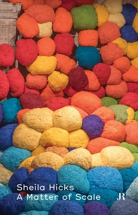 Sheila Hicks: A Matter of Scale