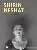 Shirin Neshat: Women in Society