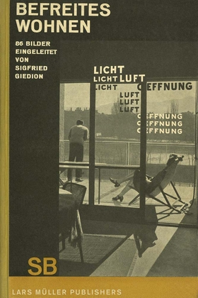Sigfried Giedion: Liberated Dwelling