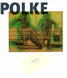 Sigmar Polke Art Monographs And Museum Exhibition Catalogs