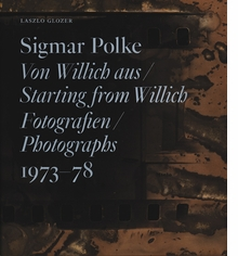 Sigmar Polke: Starting from Willich