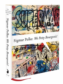 Sigmar Polke: We Petty Bourgeois!