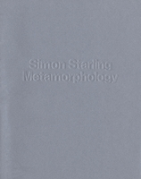 Simon Starling: Metamorphology