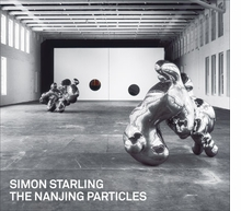 Simon Starling: The Nanjing Particles