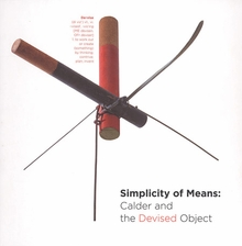 Simplicity of Means: Calder and the Devised Object