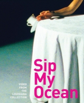 Sip My Ocean: Video from the Louisiana Collection