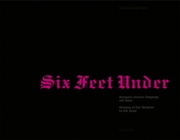 Six Feet Under: Autopsy of Our Relationship to the Dead