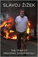 Slavoj Zizek: The Year of Dreaming Dangerously