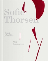 Sofie Thorsen: Play Sculptures