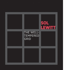 Sol LeWitt: The Well-Tempered Grid