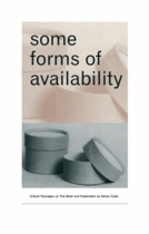 Some Forms of Availability: Critical Passages on The Book and Publication
