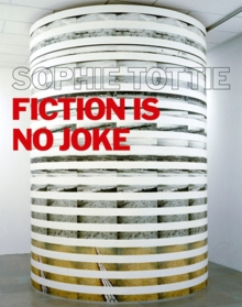 Sophie Tottie: Fiction is No Joke