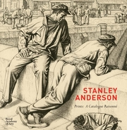 Stanley Anderson: Prints: a Catalogue Raisonne