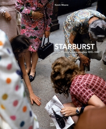 Starburst: Color Photography in America 1970-1980
