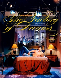 Stefan Ruiz: Factory of Dreams