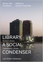 Steven Holl Architects: Library, a Social Condenser