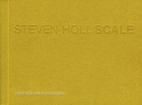 Steven Holl: Scale