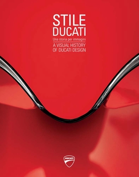 Stile Ducati: A Visual History of Ducati Design