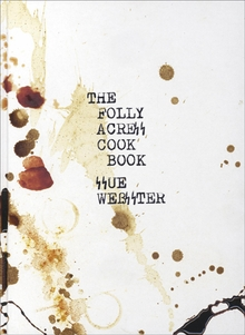 Sue Webster: The Folly Acres Cook Book