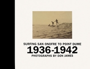 Surfing San Onofre to Point Dume: Photographs by Don James