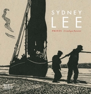 Sydney Lee: Prints, a Catalogue Raisonne