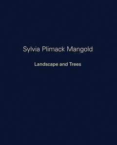 Sylvia Plimack Mangold: Landscape and Trees