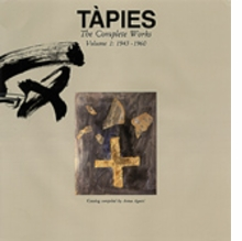 Tàpies: Complete Works Volume I