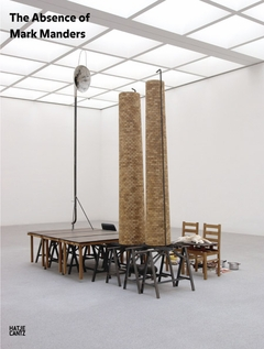 The Absence of Mark Manders