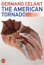 The American Tornado: Art in Power 1949-2008